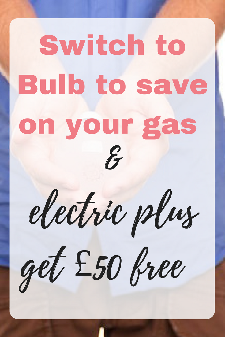 Switch to Bulb to save on your gas & electric plus get £50 free