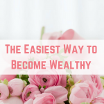 The Easiest Way to Become Wealthy