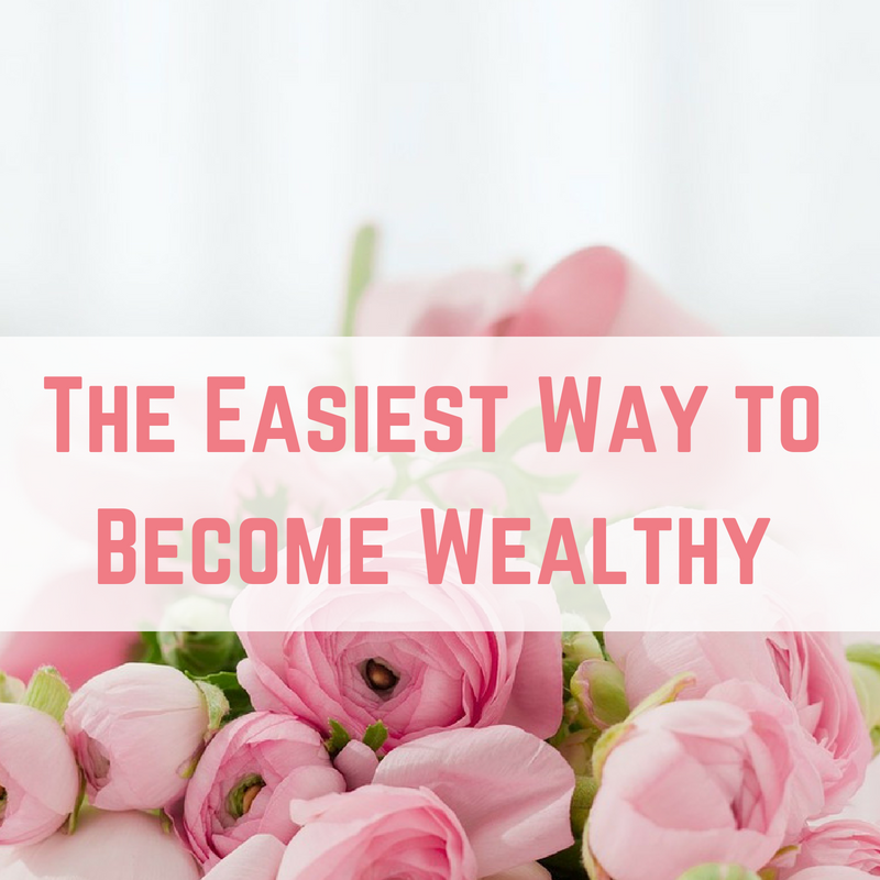 how to become wealthy fast