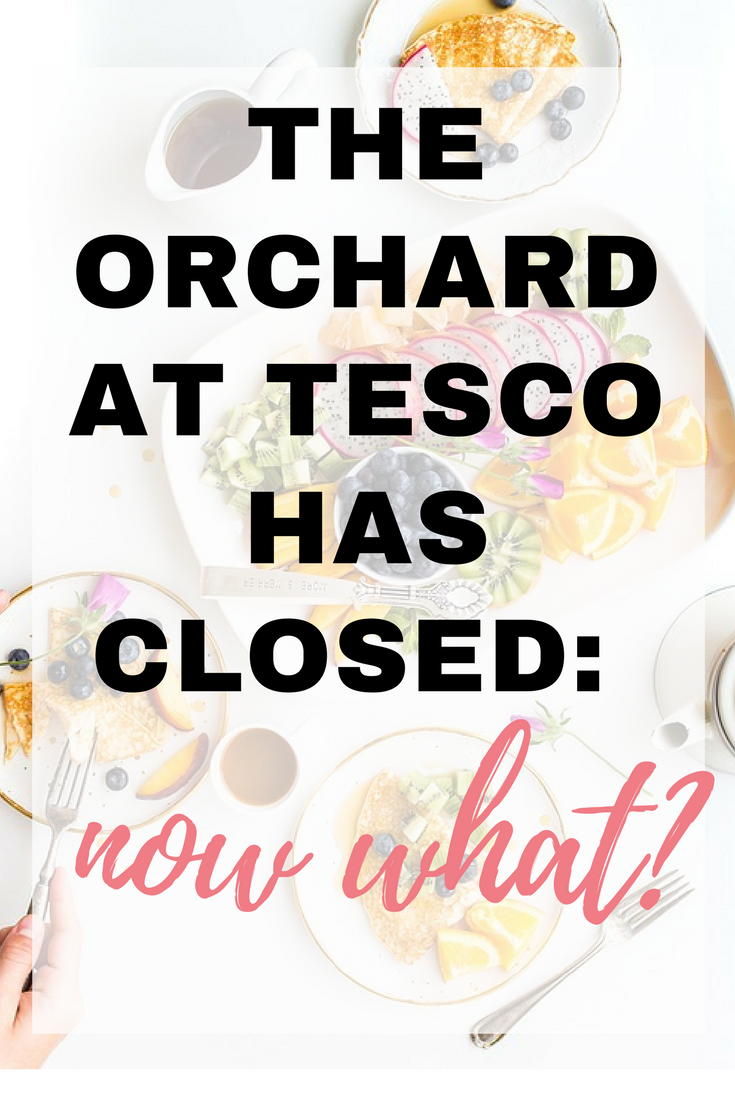 The Orchard at Tesco has closed: now what?