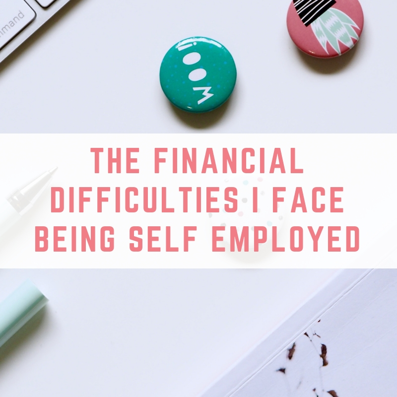 The financial difficulties I face being self employed