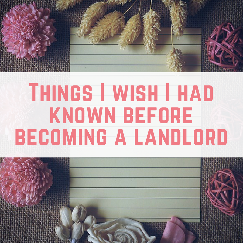 Things I wish I had known before becoming a landlord