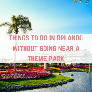 Things to do in Orlando without going near a theme park
