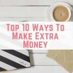 Top 10 Ways To Make Extra Money