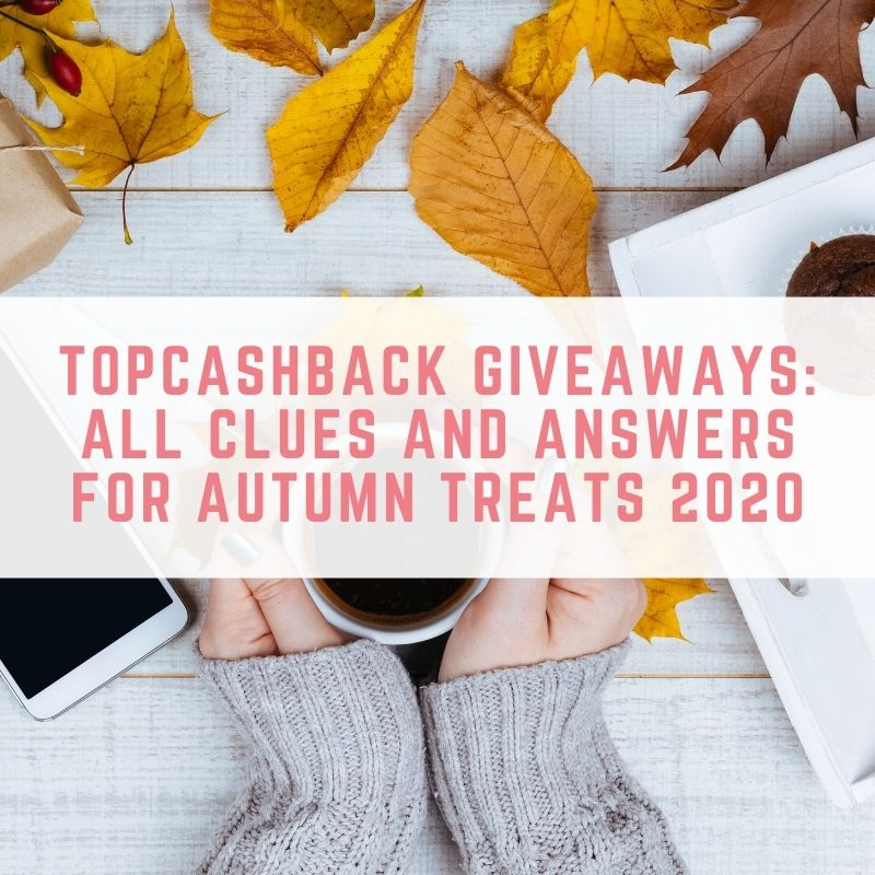 TopCashBack Giveaways: All Clues And Answers for Autumn Treats 2020