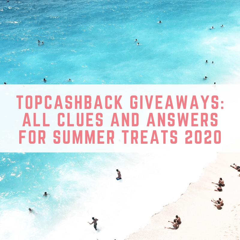 TopCashBack Giveaways: All Clues And Answers for Summer Treats 2020