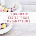 TopCashBack Giveaways: All Clues And Answers for Easter Treats 2019