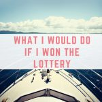 What I would do if I won the lottery