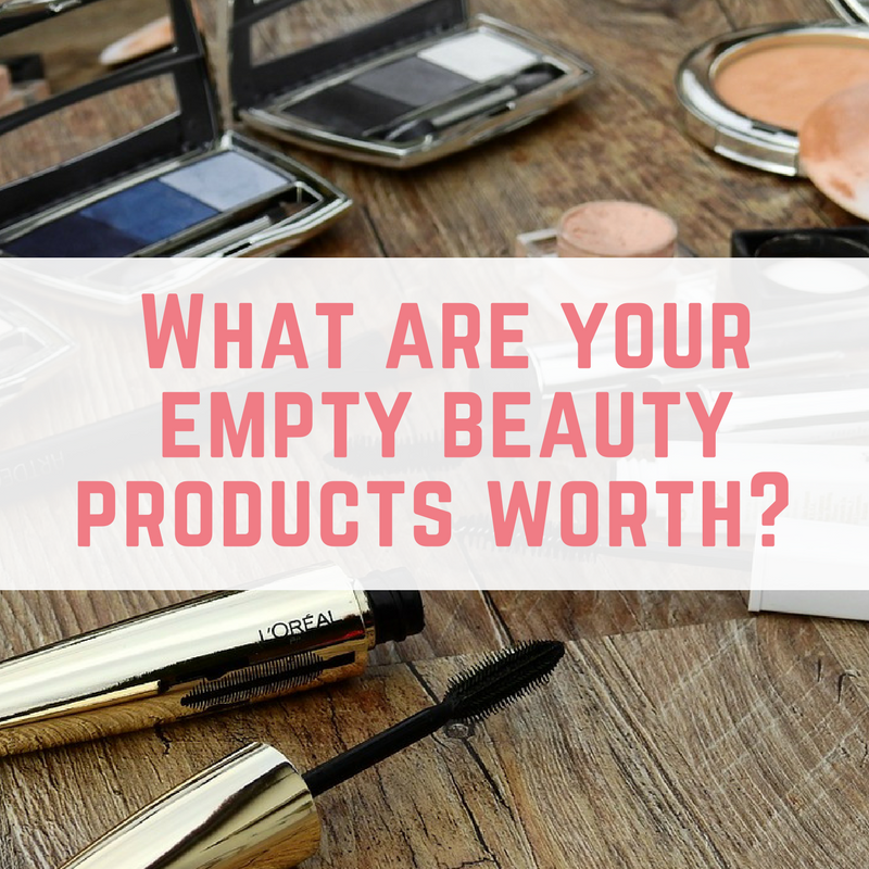 What are your empty beauty products worth?