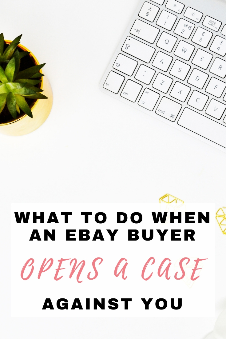 What To Do When An Ebay Buyer Opened A Case Against You Emmadrew Info