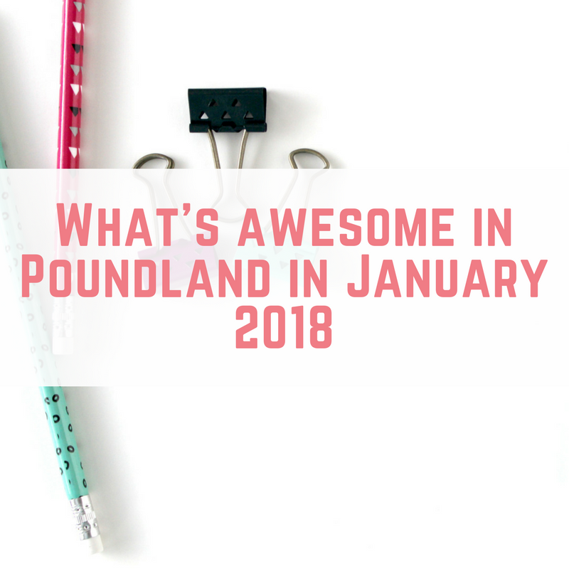 What's awesome in Poundland in January 2018
