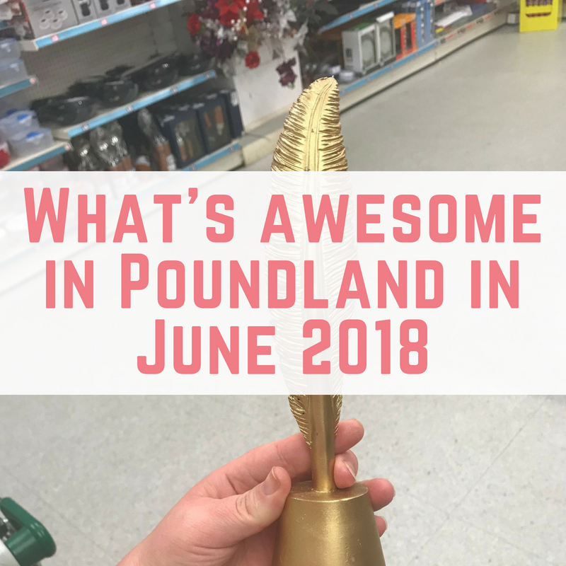 3f02abef384a2 What's awesome in Poundland in June 2018 - EmmaDrew.Info