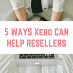 5 ways Xero can help resellers