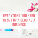 Everything you need to set up a blog as a business