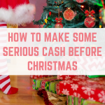 How to make some serious cash before Christmas