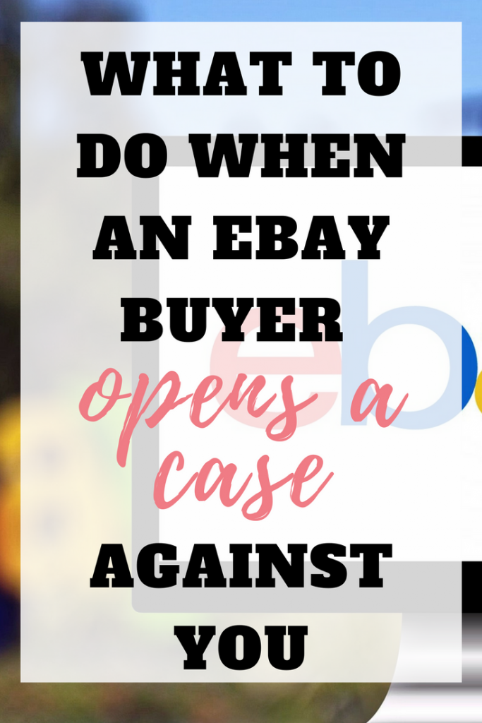 What to do when an eBay buyer opened a case against you