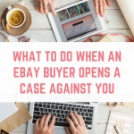 Help – An eBay buyer has opened a case against me