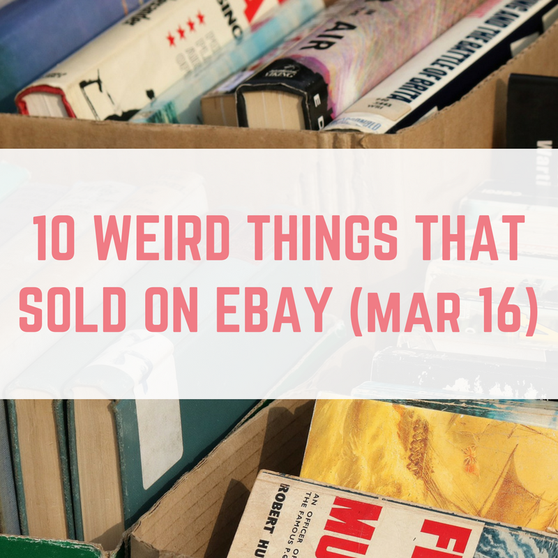 15636c87fd2 10 Weird Things That Sold on eBay in March 2016 - EmmaDrew.Info