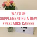 Ways of Supplementing a New Freelance Career