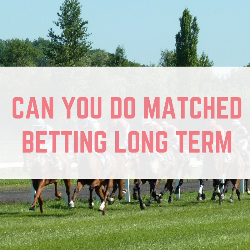 matched betting long term?