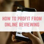 How to profit from online reviewing
