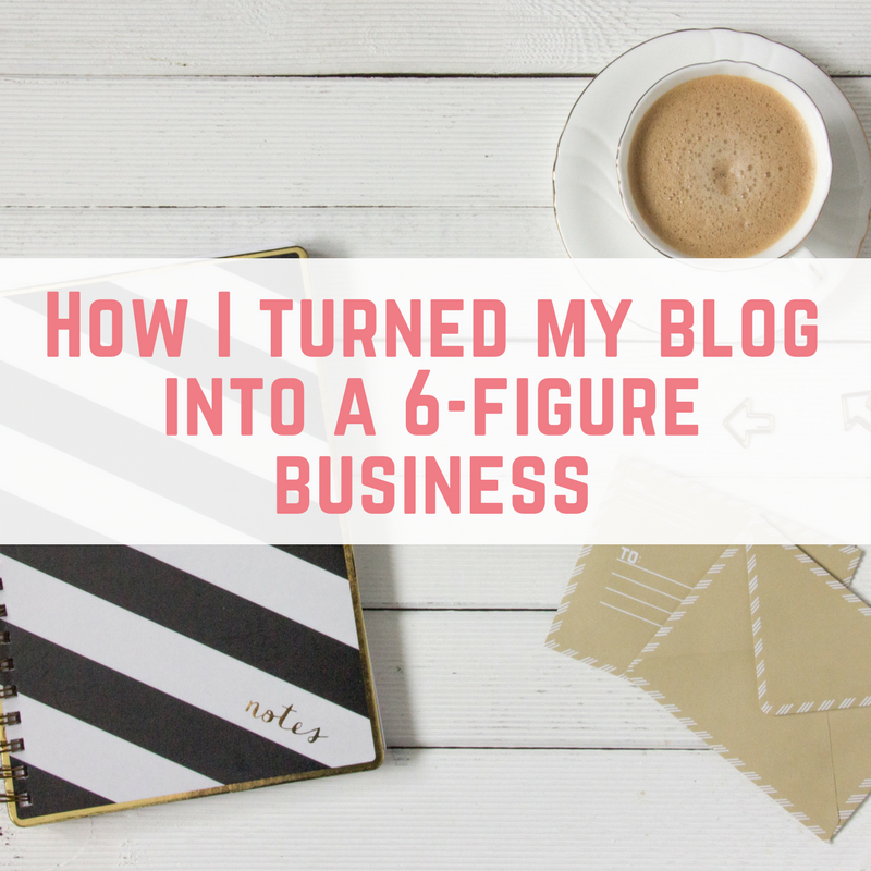 How I turned my blog into a 6-figure business
