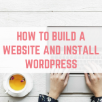 How to build a website and install WordPress